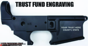 AR-15 Trust Fund Engraving